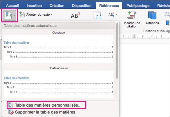 Dans l'onglet Références, cliquez sur Table des matières pour afficher le menu, puis cliquez sur Table des matières personnalisée.
