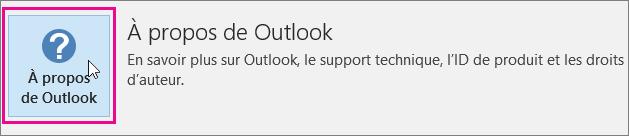 Sélectionnez la zone À propos de Outlook.