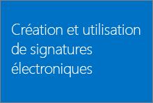 Création et utilisation de signatures électroniques