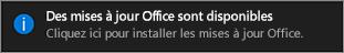 Notification Des mises à jour Office sont disponibles