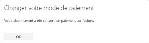 Capture d'écran de l'avis de confirmation qui apparaît après la conversion de votre abonnement en paiement par facture
