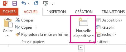 L'option Nouvelle diapositive apparaît dans l'onglet Accueil.