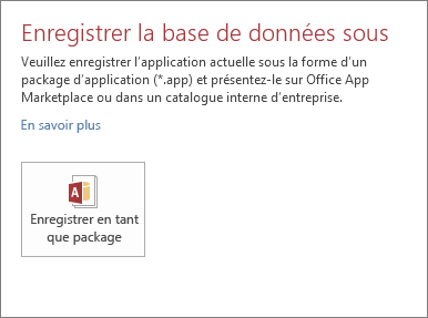 Option Enregistrer en tant que package dans l'écran Enregistrer sous d'une application Access locale