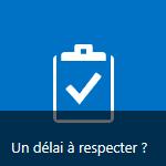 Vignette «Un délai à respecter?» dans le composant WebPart «Mise en route de votre site».