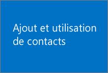 Ajout et utilisation de contacts