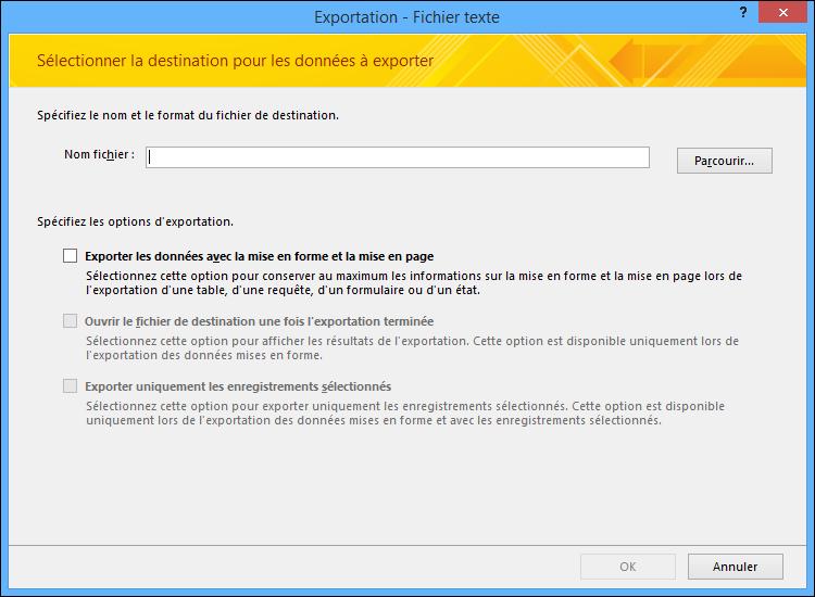 Dans la boîte de dialogue, Exporter - Fichier texte, sélectionnez vos options d'exportation.