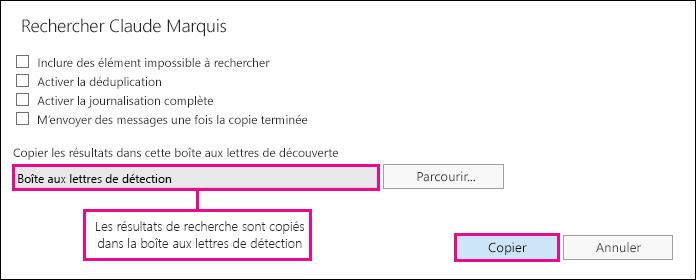 Cliquez sur Copier pour copier les résultats de recherche dans la boîte aux lettres de détection par défaut