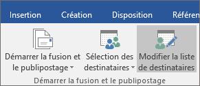 Dans le cadre d'un publipostage effectué dans Word, dans l'onglet Publipostage, dans le groupe Démarrer la fusion et le publipostage, sélectionnez Modifier la liste de destinataires.