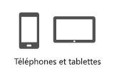 Téléphones et tablettes