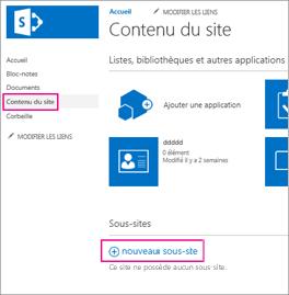 Pour ajouter un nouveau sous-site, sélectionnez Contenu du site, puis sélectionnez un nouveau sous-site.