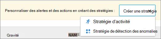 Lorsque vous créez une stratégie dans Office 365 CAS, vous pouvez choisir entre les stratégies d'activité et de détection des anomalies.