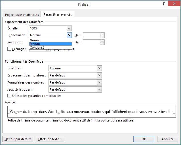 Utilisez la boîte de dialogue Police pour indiquer si l'espacement entre les caractères doit être étendu ou compressé