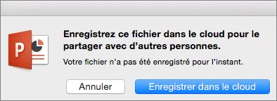 Enregistrer dans le cloud dans PowerPoint pour Mac