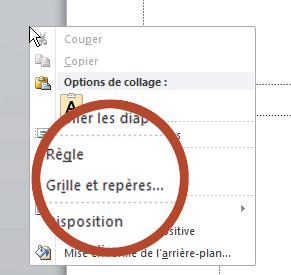 Clic droit sur une zone vide ou la marge d'une diapositive, puis sélectionnez grille et repères.
