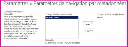 Les paramètres de navigation par métadonnées vous permettent de spécifier les champs de métadonnées pouvant être ajoutés à un contrôle d'arborescence de navigation