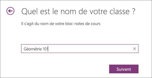 Tapez le nom de votre bloc-notes OneNote de classe, puis sélectionnez Suivant.