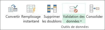 Validation des données est situé dans l'onglet Données, dans le groupe Outils de données