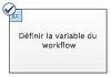 Définir la variable de flux de travail