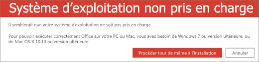 L'erreur «Système d'exploitation non pris en charge» indique que vous ne pouvez pas installer Office sur votre appareil actuel