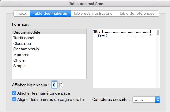 Dans la boîte de dialogue Table des matières, dans l'onglet Table des matières, sélectionnez les paramètres de la table des matières de votre document.