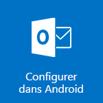Configurer Outlook pour Android