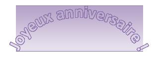 Exemple de WordArt indiquant «Joyeux anniversaire», qui est du texte incurvé.