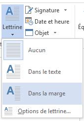 Dans le menu Lettrine, sélectionnez Dans la marge pour insérer la lettrine dans la marge et non dans le paragraphe.