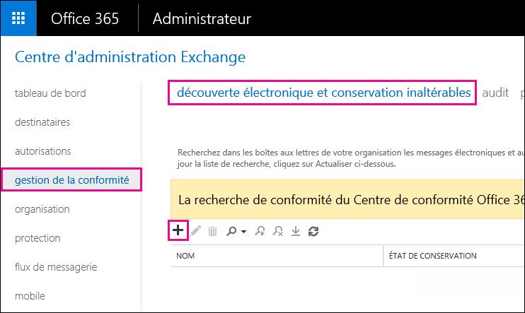 Dans le Centre d'administration Exchange, dans la page Gestion de la conformité, cliquez sur eDiscovery et conservation inaltérables