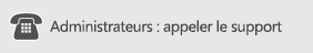 Administrateurs : appeler le support