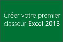 Créer votre première feuille de calcul Excel2013