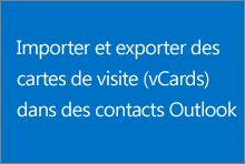 Importer et exporter des cartes de visite (vCard) dans des contacts Outlook