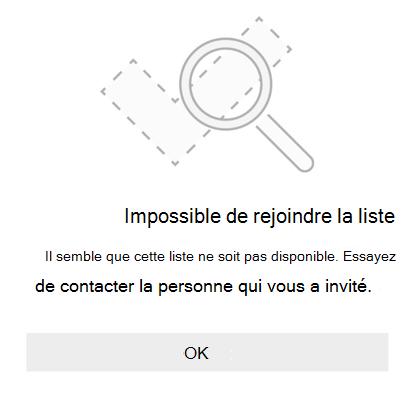 Le message d'erreur de partage de liste de Microsoft pour cela indique «Impossible de joindre la liste». Il semble que cette liste ne soit pas disponible. Essayez de contacter la personne qui vous a invité.»