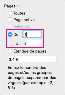 Pour imprimer une étendue de pages, entrez une page de début dans De et une page de fin dans À.