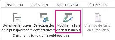 Capture d'écran de l'onglet Publipostage dans Word, montrant la commande Modifier la liste de destinataires en évidence