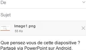 Après avoir choisi une diapositive à partager, envoyez-le à partir d'une application de messagerie sur votre appareil Android