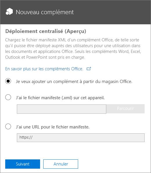 La capture d'écran montre la boîte de dialogue Nouveau complément pour la fonctionnalité Déploiement centralisé. Les options disponibles permettent d'ajouter un complément via l'Office Store, de rechercher un fichier manifeste ou de taper l'URL du fichier manifeste.