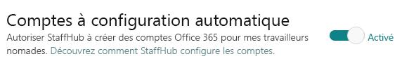 Bouton bascule Comptes à approvisionnement automatique qui permet à StaffHub de créer des comptes Office365