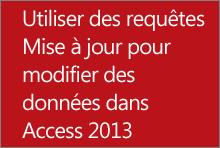 Utiliser des requêtes Mise à jour pour modifier des données dans Access2013