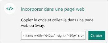 Le bouton Copier copie le code incorporé que vous pouvez ensuite coller dans une page web.