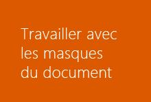 Travailler avec les masques du document