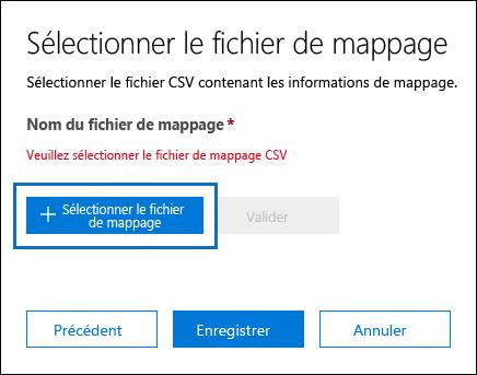 Cliquez sur fichier sélectionnez un mappage pour envoyer le fichier CSV que vous avez créé pour la tâche d'importation