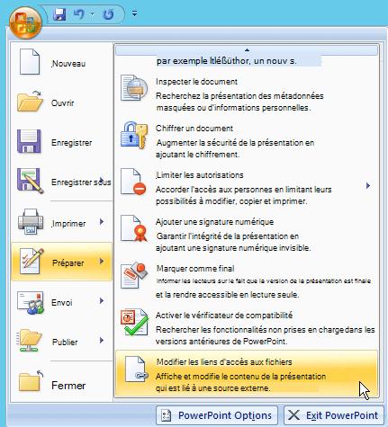 Sélectionnez le bouton Office, la sélection préparer, puis modifier des liens vers des fichiers.