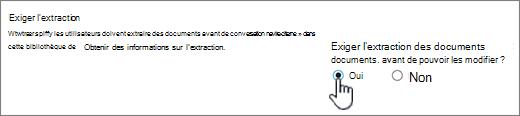 Boîte de dialogue Paramètres avec Oui mise en évidence sous exiger l'extraction à modifier des documents