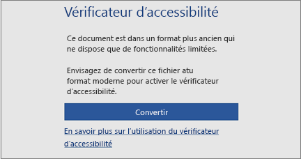 Message d'accessibilité vous invitant à convertir le fichier au format moderne afin de tirer parti de toutes les fonctionnalités d'accessibilité
