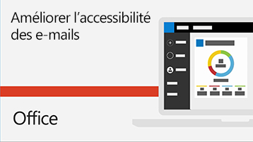 Vidéo Améliorer l'accessibilité des e-mails.