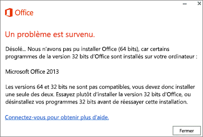 Message d'erreur Impossible d'installer Office 32 bits sur Office 64 bits