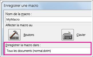 Zone du choix de l'emplacement de l'enregistrement d'une macro