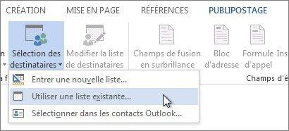 Capture d'écran de l'onglet Publipostage dans Word, montrant la commande Sélectionner les destinataires avec l'option Utiliser une liste existante sélectionnée