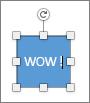 Modifier le texte de la forme de manière à afficher le texte WOW!