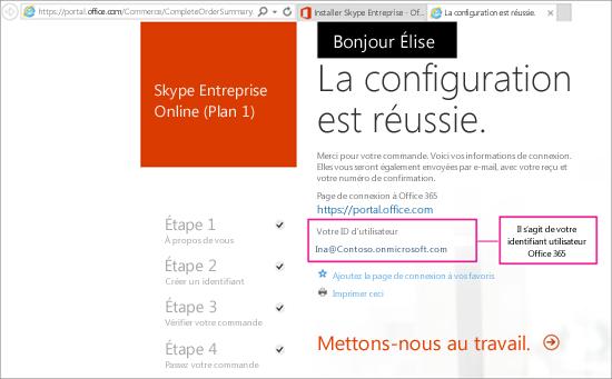Lorsque vous avez acheté Skype Entreprise Online, vous avez créé un compte Office365.